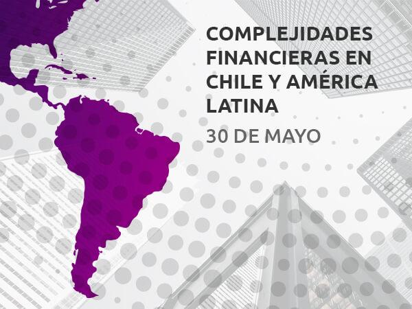 """Invitación: Seminario """"Complejidades Financieras en Chile y América Latina"""""""