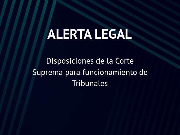 Disposiciones de la Corte Suprema para funcionamiento de Tribunales