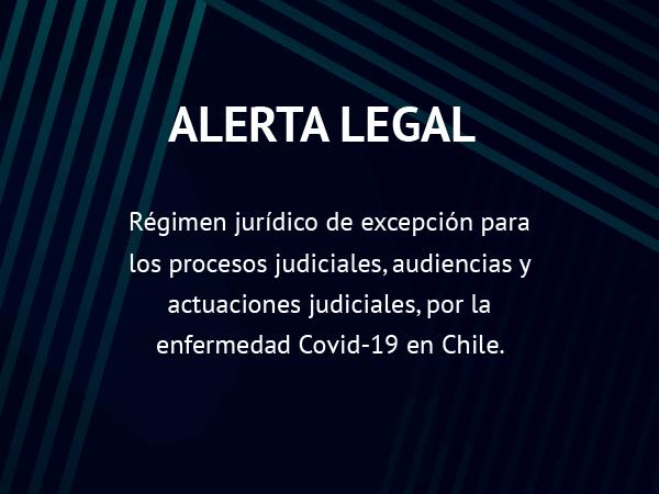 Alerta Legal: Régimen jurídico de excepción para los procesos judiciales, audiencias y actuaciones judiciales
