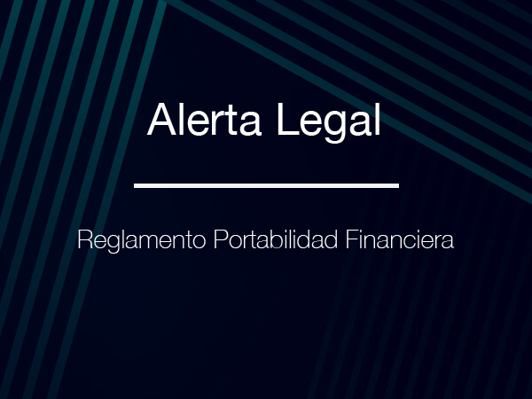 Alerta Legal: Reglamento de Portabilidad Financiera