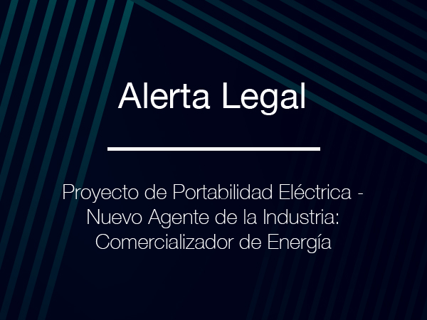 Proyecto de Portabilidad Eléctrica – Nuevo Agente de la Industria: Comercializador de Energía