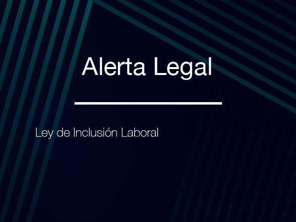 Alerta Legal: Ley de Inclusión Laboral